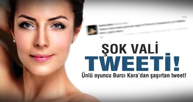 Burcu Kara'dan şok Vali Coş tweeti