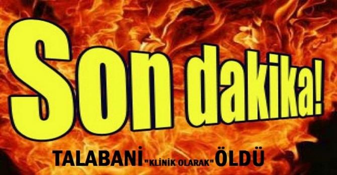 Celal Talabani öldü