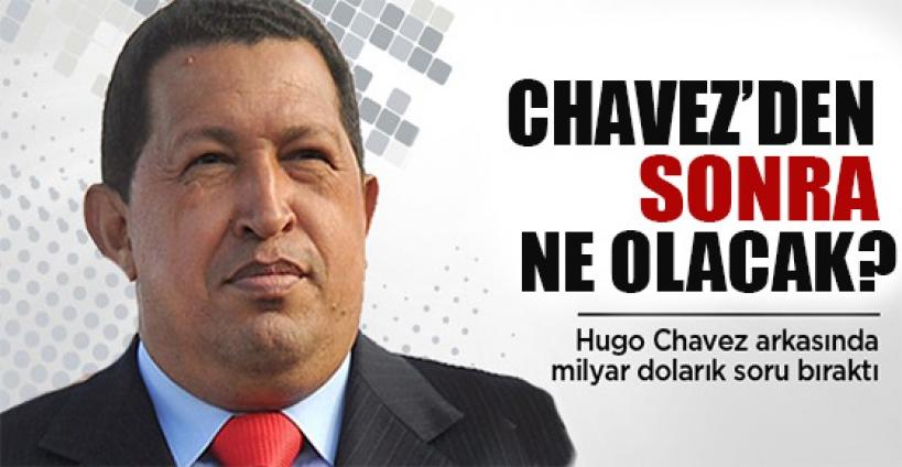 Chavez geride milyar dolarlık bir soru bıraktı