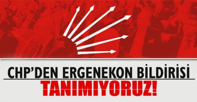 CHP'den Ergenekon bildirisi: Tanımıyoruz!
