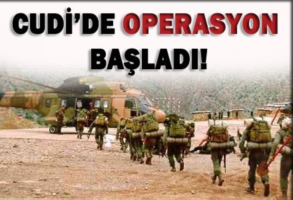 Cudi'de operasyon başladı