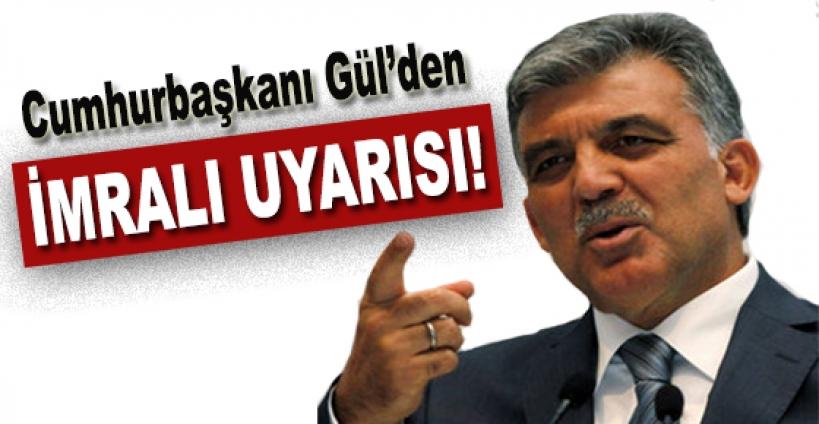 Cumhurbaşkanı Gül'den İmralı Uyarısı