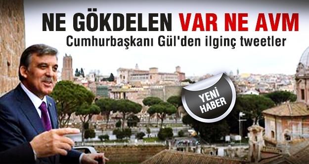 Cumhurbaşkanı Gül'den manidar tweetler!