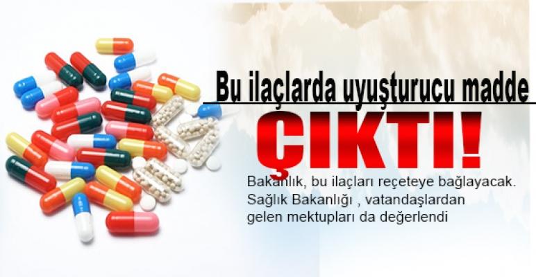 Dikkat! Bu ilaçlarda uyuşturucu madde çıktı!