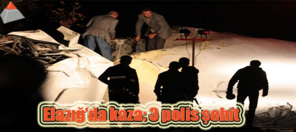 Elazığ'da kaza: 3 polis şehit