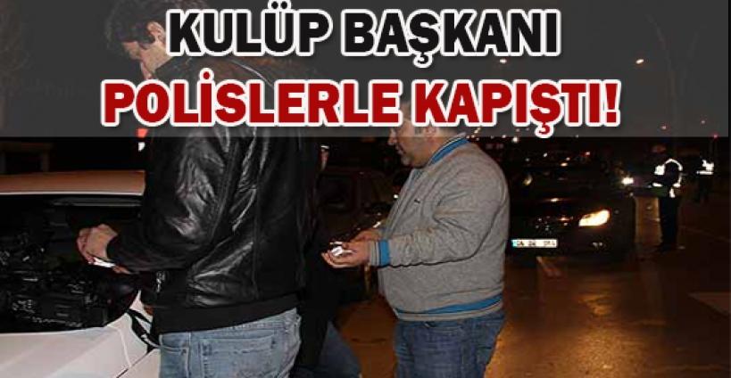 Elazığspor Kulüp Başkanı Ankara'da polislerle kapıştı
