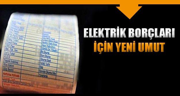 Elektirik borçları için yeni umut