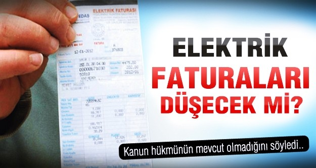 Elektrik faturaları düşecek mi?