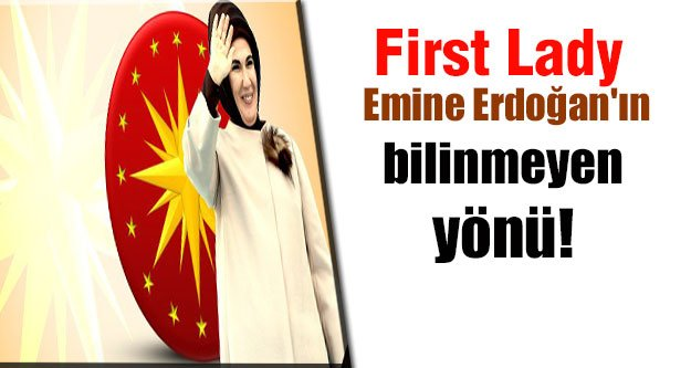 Emine Erdoğan'ın bilinmeyen yönü