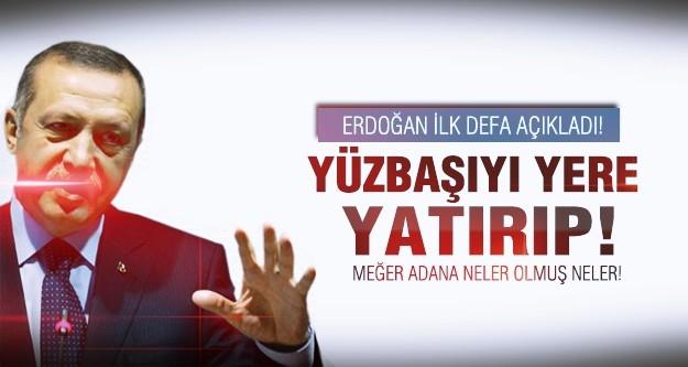 Erdoğan Adana olayını açıkladı!