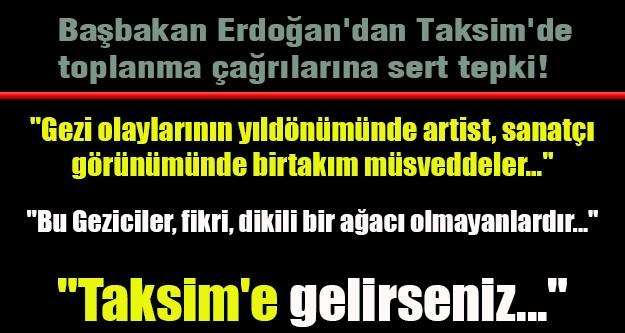 Erdoğan'dan 'Gezi' eylemcilerine çok sert tepki!
