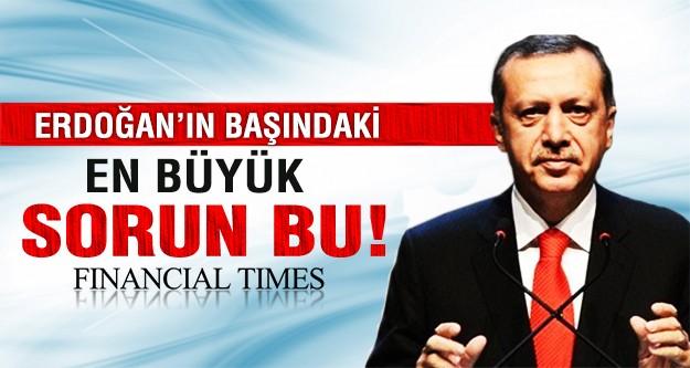 Erdoğan'ın başındaki en büyük sorun bu!