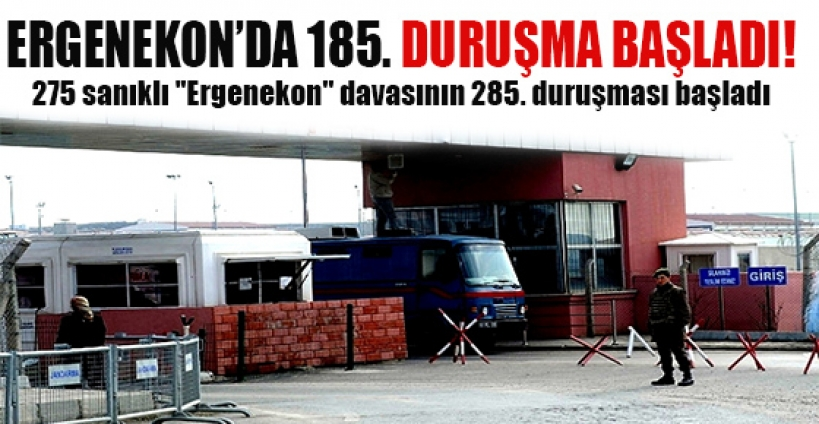 ''Ergenekon''da 285. duruşma başladı