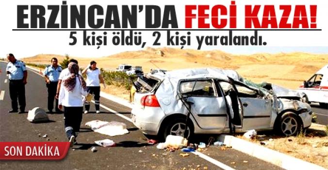 Erzincan'da feci kaza: 5 ölü, 2 yaralı