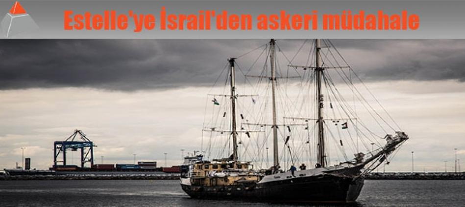 Estelle'ye İsrail'den askeri müdahale