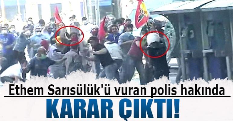 Ethem Sarısülük'ü vuran polis hakında karar çıktı...