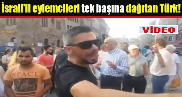 Eylem yapan İsrail'lilere Türk'ten soğuk duş!..