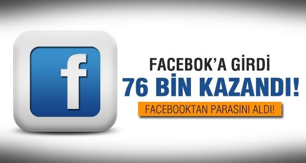 Facebook'a girdi 76 bin TL kazandı