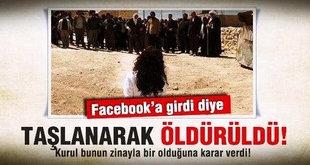 Facebook'a giren kız taşlanarak öldürüldü