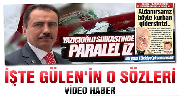 Fethullah Gülen'in Muhsin Yazıcıoğlu Videosu