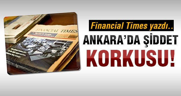Financial Times Ankara'yı yazdı!