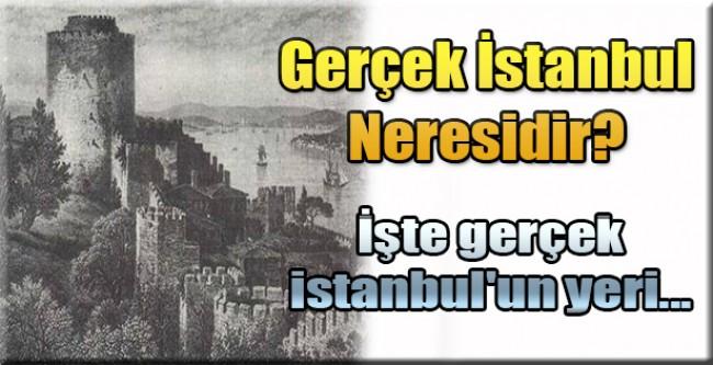 Gerçek İstanbul Neresidir?