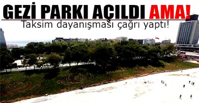 Gezi Parkı açıldı bu akşam neler olacak?