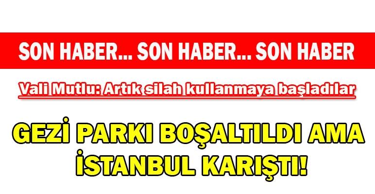 'Gezi Parkı' polis tarafından boşaltılıyor!
