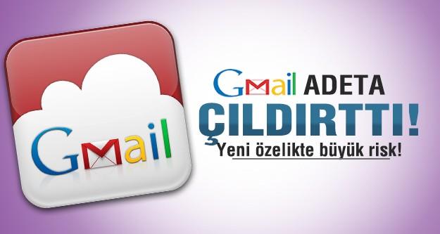 Gmail adeta çıldırttı!