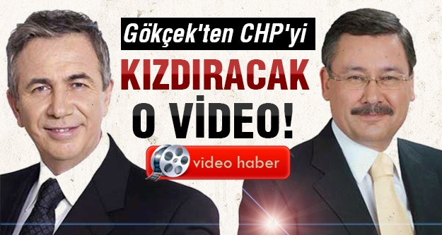 Gökçek'ten CHP için olay video!
