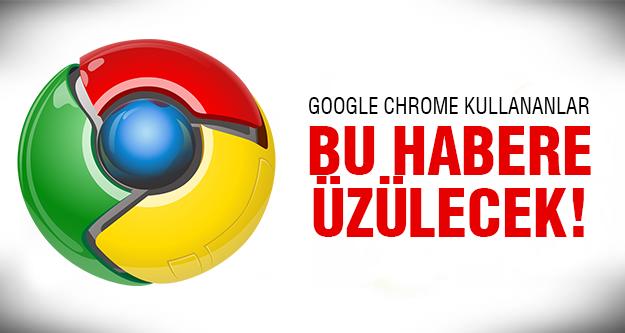 Google Chrome artık...