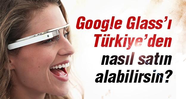 Google Glass'ı Türkiye'den satın alabilirsiniz! Nasıl mı?