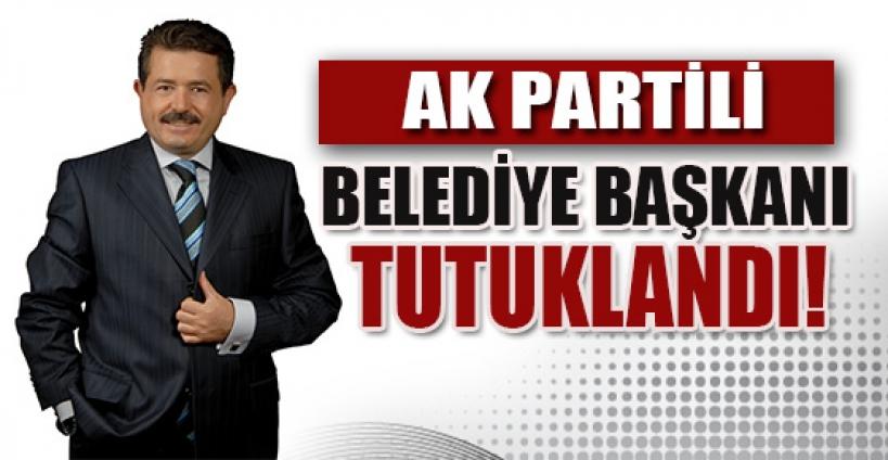 Görevden alınan eski AK Partili belediye başkanı tutuklandı