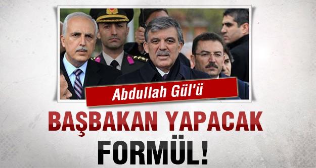 Gül'e başbakanlık yolunu açacak o formül!