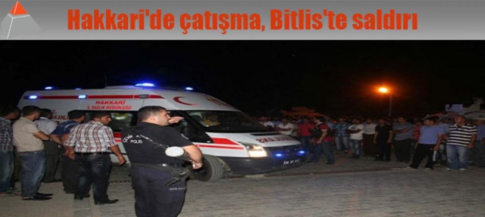Hakkari'de çatışma, Bitlis'te saldırı