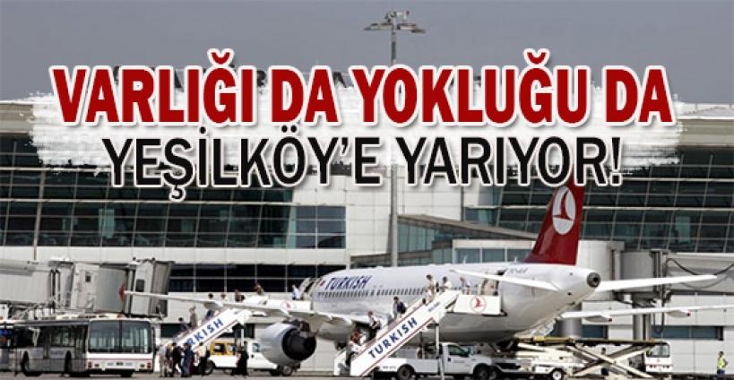 Havalimanının varlığı da yokluğu da Yeşilköy'e yarıyor