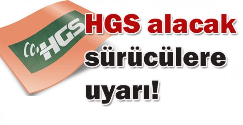 HGS alacak sürücülere uyarı