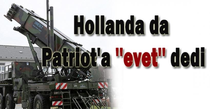 Hollanda da Patriot'a ''evet'' dedi