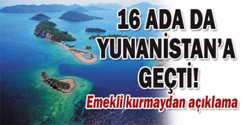 İhmal yüzünden 16 ada Yunanistan'a geçti iddiası