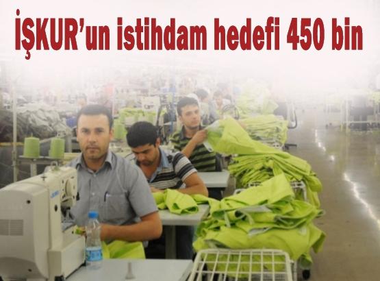 İŞKUR'un istihdam hedefi 450 bin