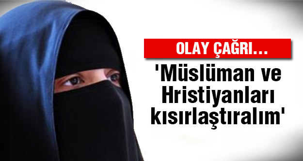 İslam dünyasını çıldırtacak çağrı!