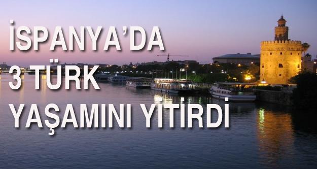 İspanya'da 3 Türk yaşamını yitirdi