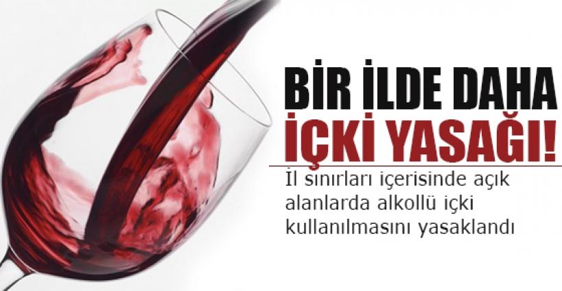 Isparta'da açık alanlarda içki yasağı