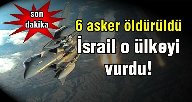 İsrail bu sefer de o ülkenin sınırını vurdu