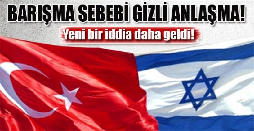 İsrail-Türkiye arasındaki gizli anlaşma!