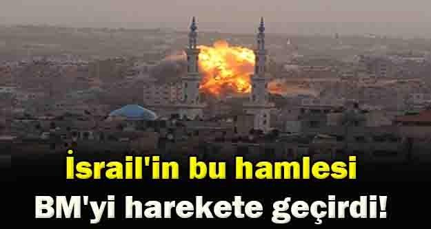 İsrail'in bu hamlesi BM'yi harekete geçirdi!