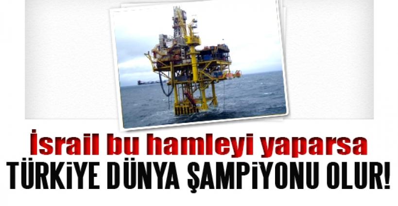 'İsrail'in özrü Türkiye'yi enerjide dünya şampiyonu yapar'
