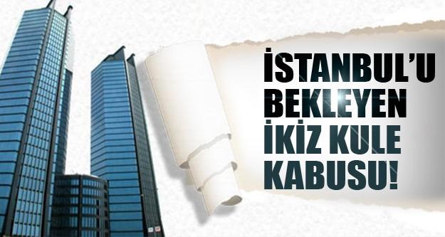 İstanbul'un kabusu!