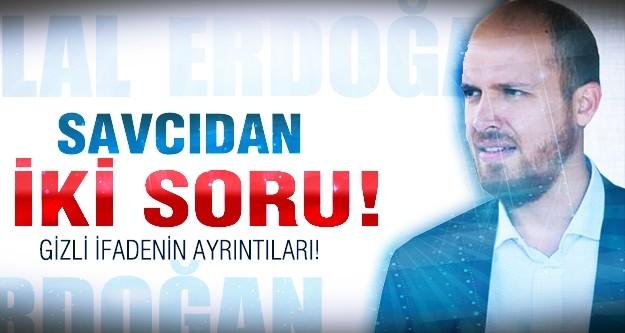 İşte Bilal Erdoğan'ın savcılık ifadesi