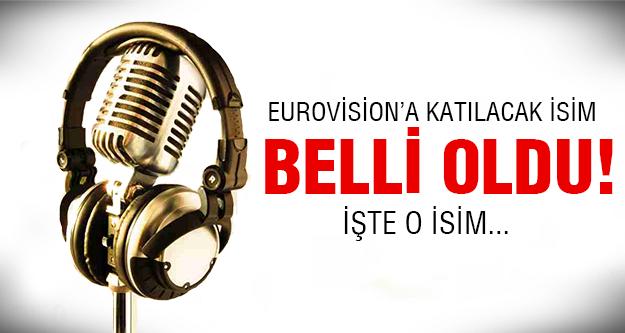 İşte Eurovision'a katılacak isim!